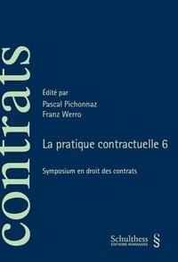 Pascal Pichonnaz et Franz Werro - La pratique contractuelle - Symposium en droit des contrats.