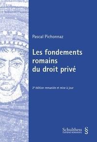 Pascal Pichonnaz - Les fondements romains du droit privé.