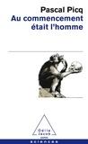 Pascal Picq - Au commencement était l'homme - De Toumaï à Cro-Magnon.