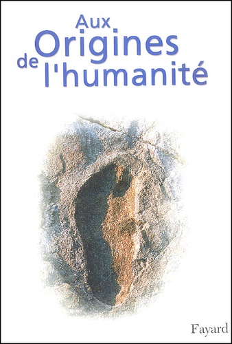 Pascal Picq et Yves Coppens - Aux origines de l'humanité Coffret en 2 volumes : Tome 1, De l'apparition de la vie à l'homme moderne ; Tome 2, Le propre de l'homme.