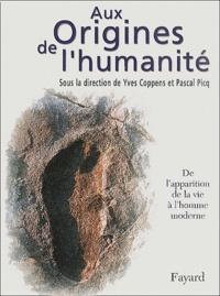 Aux origines de lhumanité - Tome 1, De lapparition de la vie à lhomme moderne.pdf