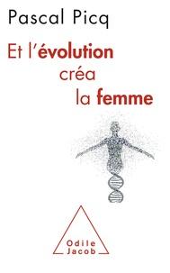 Pascal Picq - Et l'évolution créa la femme - Coercition et violence sexuelles chez l'Homme.