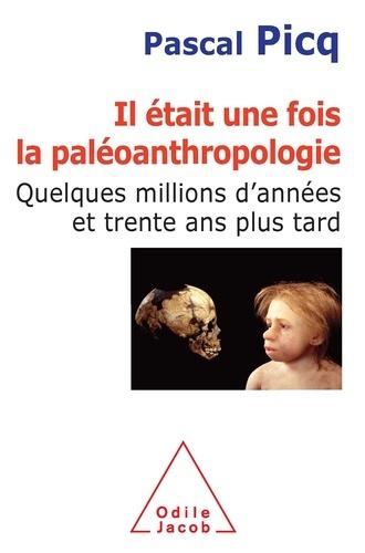 Il était une fois la paléoanthropologie. Quelques millions d'années et trente ans plus tard