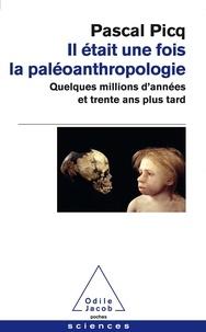 Il était une fois la paléoanthropologie- Quelques millions d'années et trentes ans plus tard - Pascal Picq   Showmesound.org