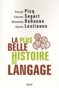 Pascal Picq et Laurent Sagart - La plus belle histoire du langage.