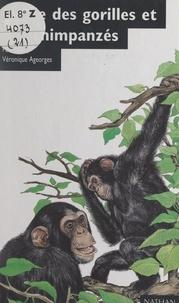 Pascal Picq et Véronique Ageorges - La vie des gorilles et des chimpanzés.