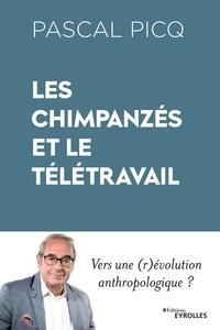 Pascal Picq - Les chimpanzés et le télétravail - Vers une (r)évolution anthropologique ?.