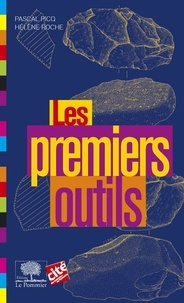 Pascal Picq et Hélène Roche - Les Premiers outils.