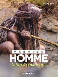Pascal Picq - Premier homme - De Pierola à Homo erectus.