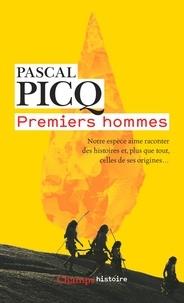 Pascal Picq - Premiers hommes.