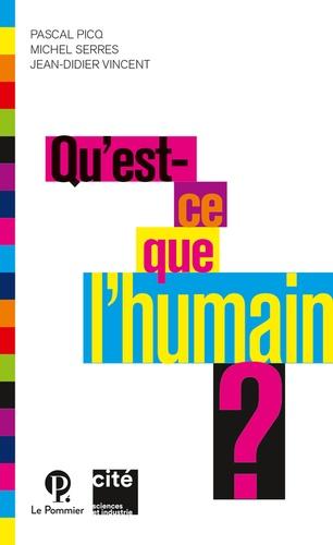 Pascal Picq et Michel Serres - Qu'est-ce que l''humain ?.