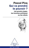 Pascal Picq - Qui va prendre le pouvoir ?.