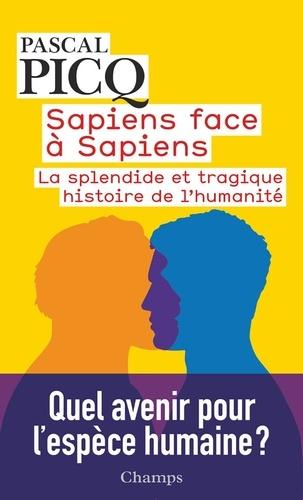 Sapiens face à Sapiens. La splendide et tragique histoire de l'humanité
