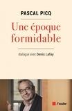 Pascal Picq et Denis Lafay - Une époque formidable.