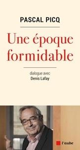 Ebooks français télécharger Une époque formidable par Pascal Picq, Denis Lafay in French