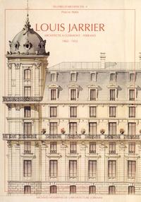 Pascal Piéra - Louis Jarrier, architecte à Clermont-Ferrand (1862-1932).