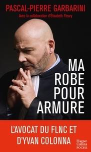 Pascal-Pierre Garbarini - Ma robe pour armure.