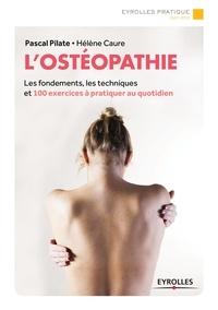 Pascal Pilate et Hélène Caure - L'ostéopathie.