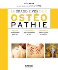 Pascal Pilate - Le grand livre de l'ostéopathie.
