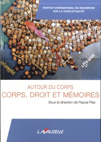 Pascal Plas - Corps, Droit et Mémoires - Autour du corps.