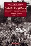 Pascal Plas et Michel Kiener - Enfances Juives - Limousin-Dordogne-Berry, Terres de refuge 1939-1945.