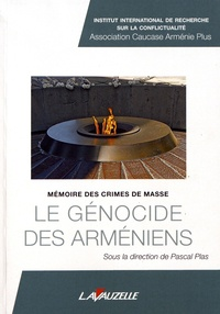 Pascal Plas - Le génocide des Arméniens - Mémoire des crimes de masse.