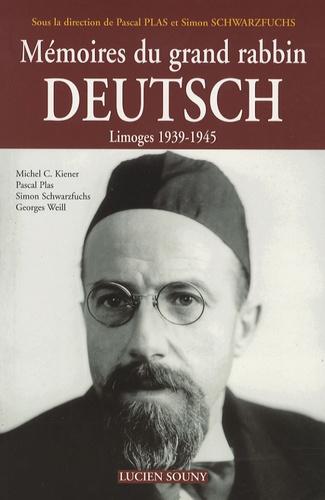 Pascal Plas et Simon Schwarzfuchs - Mémoires du grand rabbin Deutsch - Limoges 1939-1945.