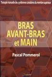 Pascal Pommerol - Bras, avant-bras et main - Thérapie manuelle des syndromes canalaires du membre supérieur.