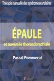 Pascal Pommerol - Epaule et traversée thoracobrachiale.