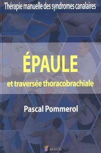 Pascal Pommerol - Epaule et traversée thoracobrachiale - Thérapie manuelle des syndromes canalaires.