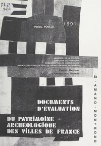 Pascal Poulle et  Centre national d'archéologie - Saint-Amand-Montrond - Document d'évaluation du patrimoine archéologique urbain.