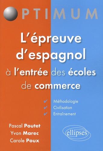 Pascal Poutet et Yvon Marec - L'épreuve d'espagnol à l'entrée des écoles de commerce.