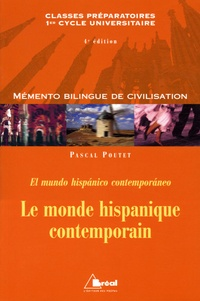 Pascal Poutet - Le monde hispanique contemporain - Mémento bilingue espagnol/français.