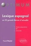 Pascal Poutet - Lexique espagnol en 22 grands thèmes d'actualité.