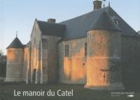 Pascal Pradié et Dominique Pitte - Le manoir du Catel.