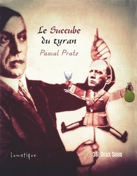 Pascal pratz - Le succube du tyran.