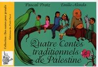 Pascal Pratz et Emilie Alenda - Quatre contes traditionnels de Palestine.