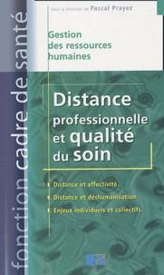 Pascal Prayez - Distance professionnelle et qualité du soin.