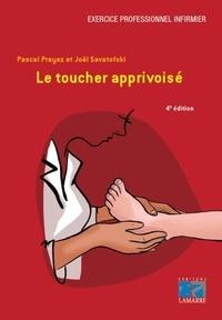 Pascal Prayez et Joël Savatofski - Le toucher apprivoisé.