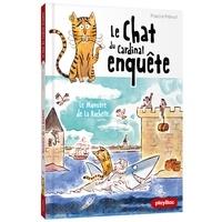 Pascal Prévot - Le Chat du Cardinal Tome 3 : Le monstre de La Rochelle.