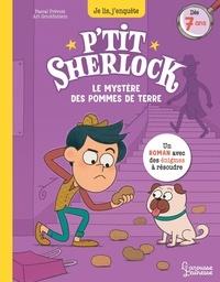 Pascal Prévot et Art Grootfontein - Le mystère des pommes de terre - P'tit Sherlock Ma tout première enquête.