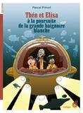Pascal Prévot - Théo et Elisa à la poursuite de la grande baignoire blanche.