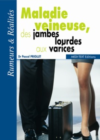 Pascal Priollet - Maladie veineuse, des jambes lourdes aux varices.