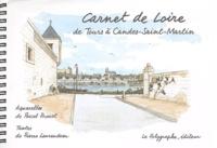 Pascal Proust et Pierre Laurendeau - Carnet de Loire - De Tours à Candes-Saint-Martin.