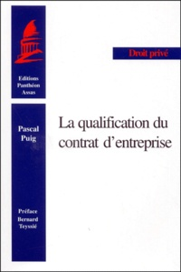 Pascal Puig - La qualification du contrat d'entreprise.