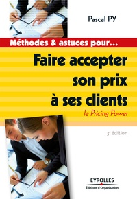 Pascal Py - Faire accepter son prix à ses clients - Le Pricing Power.