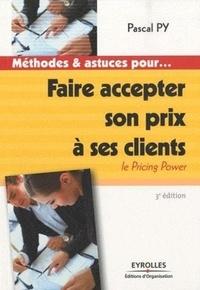 Pascal Py - Faire accepter son prix à ses clients - Le Pricing Power.