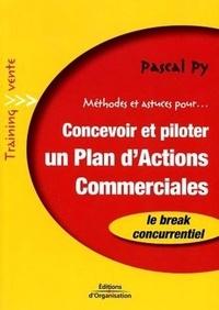 Pascal Py - Méthodes et astuces pour concevoir et piloter un Plan d'Actions Commerciales.