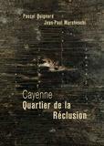 Pascal Quignard et Jean-Paul Marcheschi - Cayenne - Quartier de la Réclusion.