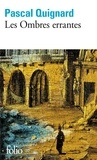Pascal Quignard - Dernier royaume Tome 1 : Les Ombres errantes.